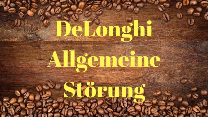 Delonghi Allgemeine Störung